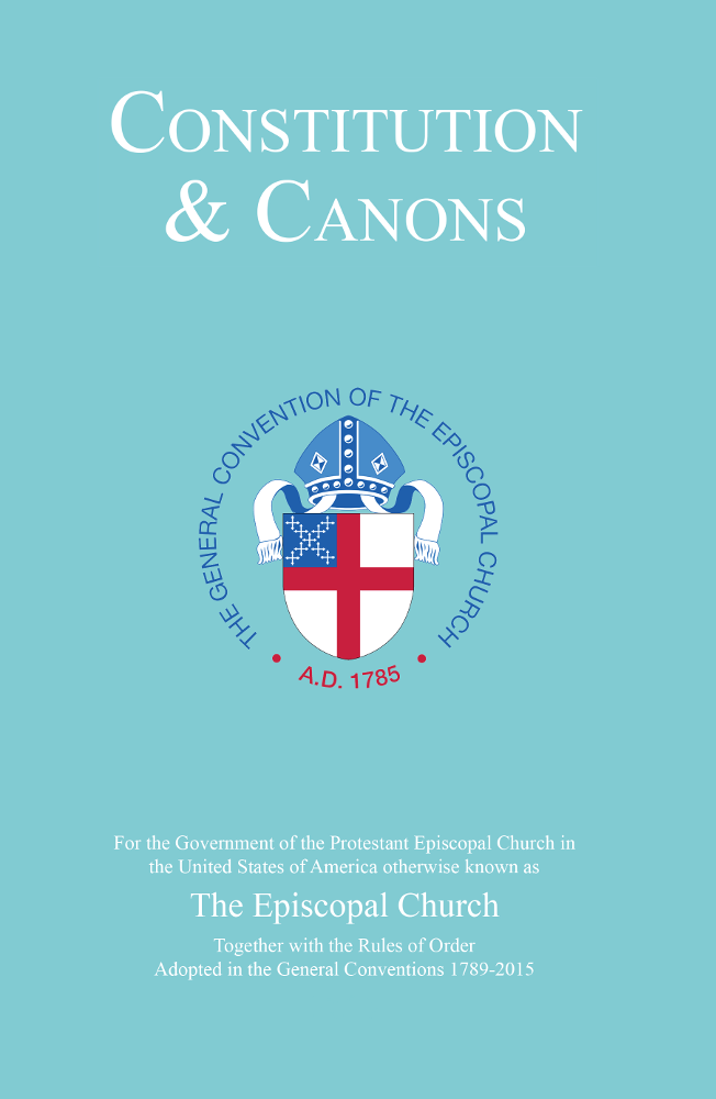 2015 Constitution, Canons and Rules of Order of The Episcopal Church